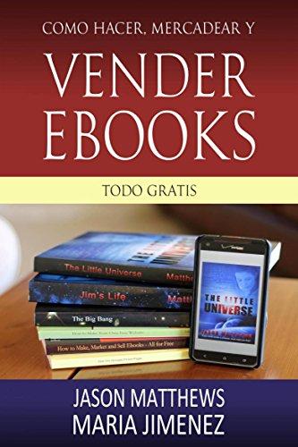 Como hacer, mercadear y vender ebooks - todo gratis por Jason Matthews