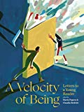 A Velocity of Being: Letters to A Young Reader