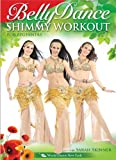 The Belly Dance Shimmy Workout, with Sarah Skinner: A bellydance fitness workout, Beginner bellydance how-to, Emphasis on learning to shimmy! [DVD: ALL REGIONS] [NTSC] [WIDESCREEN]