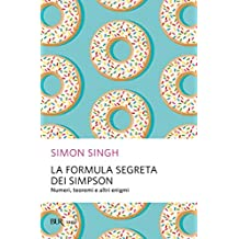 La formula segreta dei Simpson: Numeri, teoremi e altri enigmi
