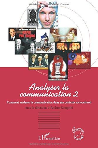 Analyser la communication : Tome 2, Regards sociosémiotiques