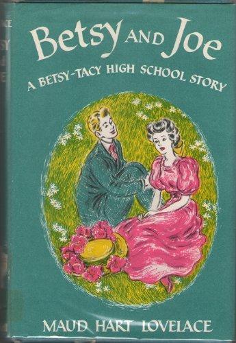 Betsy and Joe (A Betsy-Tacy High School Story) by Maud Hart Lovelace (1948) Hardcover