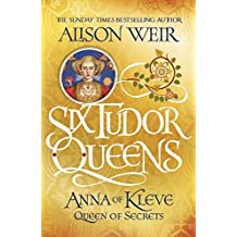 Six Tudor Queens: Anna of Kleve, Queen of Secrets: Six Tudor Queens 4