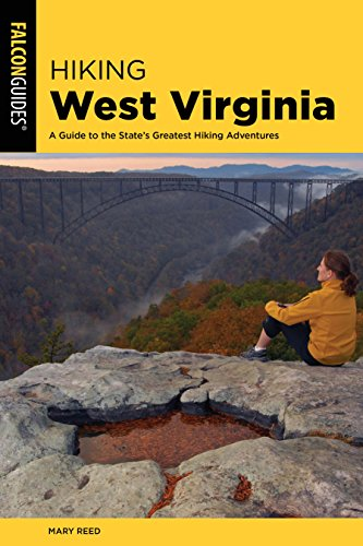 Hiking West Virginia: A Guide to the State's Greatest Hiking Adventures (Falcon Guides Hiking)