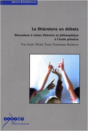 La littrature en dbats : Discussions  vises littraire et philosophique  l'cole primaire