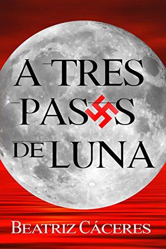 A TRES PASOS DE LUNA por Beatriz Cáceres