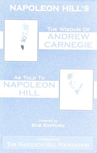 The Wisdom of Andrew Carnegie as Told to Napoleon Hill por Napoleon Hill