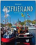 Reise durch OSTFRIESLAND - Ein Bildband mit über 190 Bildern - STÜRTZ Verlag - Ulf Buschmann (Autor);Günter Franz (Fotograf)