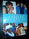The Story of Mothers & Daughters: Based on the ABC Television Special