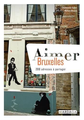 Aimer Bruxelles : 200 adresses à partager