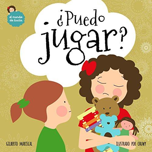 ¿Puedo jugar?: Un libro ilustrado para niños sobre aprender a compartir (El mundo de Lucía nº 4)