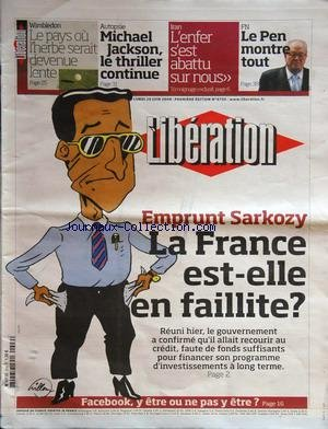 liberation-no-8750-du-29-06-2009-emprunt-sarkozy-la-france-est-elle-en-faillite-facebook-y-etre-ou-n