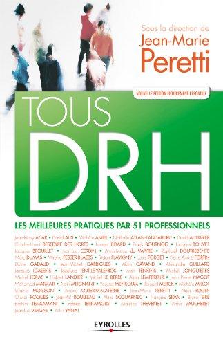 Tous DRH: Les meilleures pratiques par 51 professionnels par Jean-Marie Peretti
