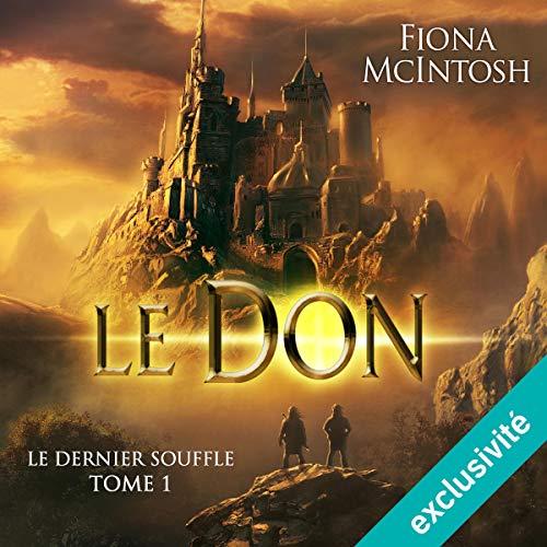 Le Don: Le dernier souffle 1 par Fiona McIntosh
