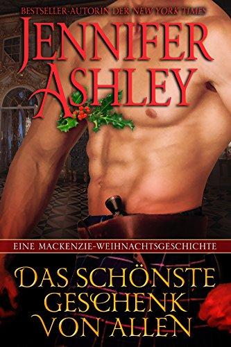 Das Schönste Geschenk Von Allen: Eine Mackenzie-Weihnachtsgeschichte (Mackenzies)