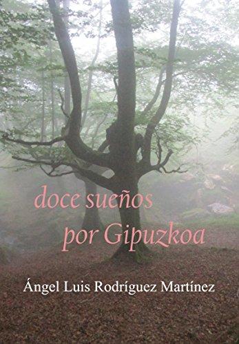 Doce sueños por Gipuzkoa por Ángel Luis Rodríguez Martínez