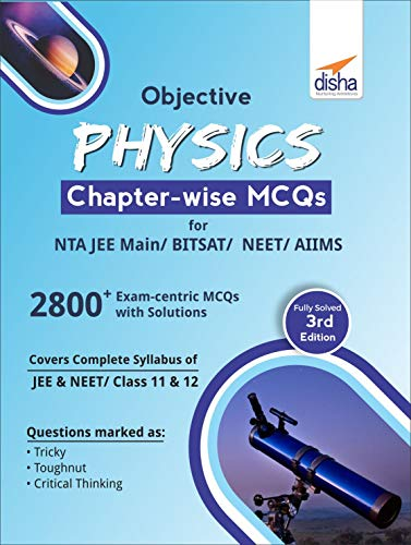 Objective Physics Chapter-wise MCQs for NTA JEE Main/BITSAT/NEET/AIIMS