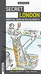 Secret London - Unusual Bars and Restaurants (Jonglez Guides)