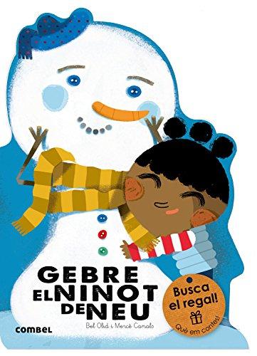 Gebre, el ninot de neu (Què em contes!) por Bel Olid