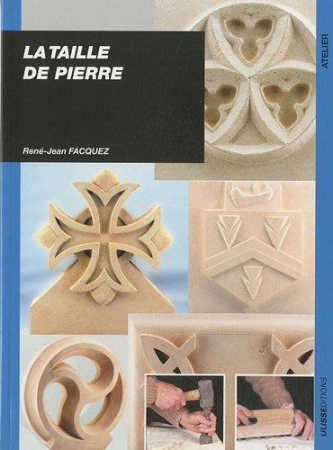 La taille de pierre par René-Jean Facquez