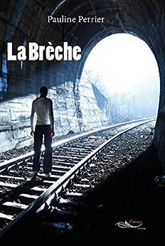 La Brèche: (livre dystopie) par [Perrier, Pauline]