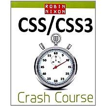 Robin Nixon's CSS & CSS3 Crash Course by Robin Nixon (2011-12-26)