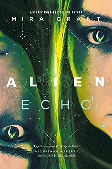 Alien: Echo: An Original Young Adult Novel Of The Alien Universe por Mira Grant Gratis