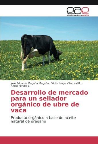 Desarrollo mercado sellador orgánico ubre vaca: Producto