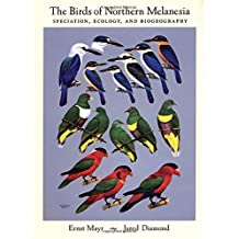 The Birds of Northern Melanesia: Speciation, Ecology, and Biogeography by Ernst Mayr (2001-12-06)