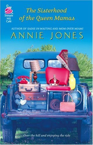 The Sisterhood of the Queen Mamas (Life, Faith & Getting It Right #17) (Steeple Hill Cafe) by Annie Jones (2006-12-01)