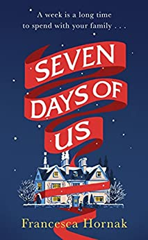 Seven Days of Us by [Hornak, Francesca]