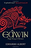 Edwin: High King of Britain: 1 (The Northumbrian Thrones)