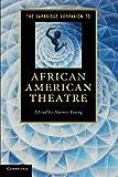The Cambridge Companion to African American Theatre Paperback (Cambridge Companions to Literature)