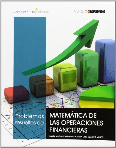 Problemas resueltos de matemática de las operaciones financieras (Matemáticas)