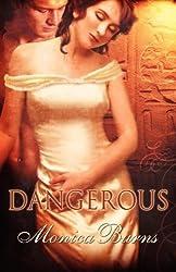 Dangerous by Burns, Monica (2009) Paperback