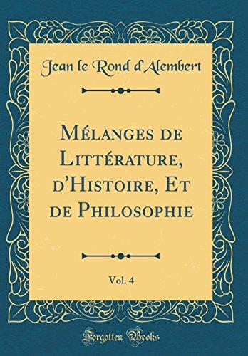 Mélanges de Littérature, d'Histoire, Et de Philosophie, Vol. 4 (Classic Reprint)