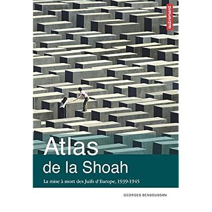 Atlas de la Shoah. La mise à mort des Juifs d'Europe (1939-1945) (Atlas/Mémoires)