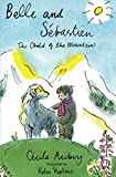 Belle and Sébastien: The Child of the Mountains (Alma Children's Classics) (Belle & Sebastien 1)