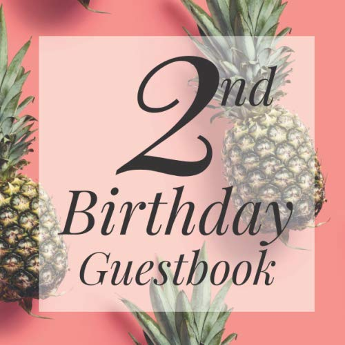 2nd Birthday Guest Book: Pastel Orange Pineapple Themed - Second Party Baby Anniversary Event Celebration Keepsake Book - Family Friend Sign in Write ... W/ Gift Recorder Tracker Log & Picture Space -