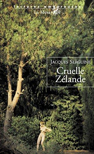 Cruelle Zélande (LECTURES AMOUREUSES t. 91) par Jacques Serguine