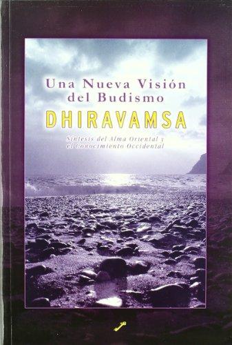 Una nueva visión del Budismo: síntesis del alma oriental y el conocimiento occidental
