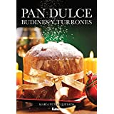 Pan dulce, turrones y budines / Sweet bread, Nougat and puddings