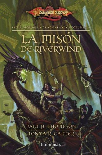 La misión de Riverwind: Preludios de la Dragonlance. Volumen 4 por AA. VV.