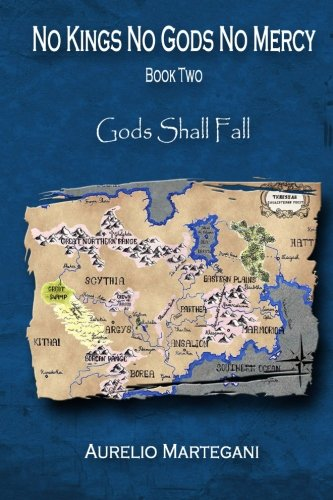 No Kings No Gods No Mercy - Book Two: Gods Shall Fall: Volume 2