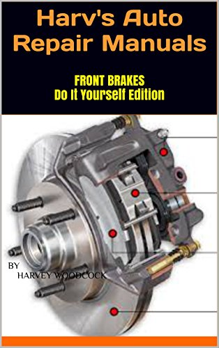 Harvs auto repair manuals front brakes do it yourself edition harvs auto repair manuals front brakes do it yourself edition by woodcock by solutioingenieria Image collections