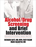 Alcohol/Drug Screening and Brief Intervention: Advances in Evidence-Based Practice