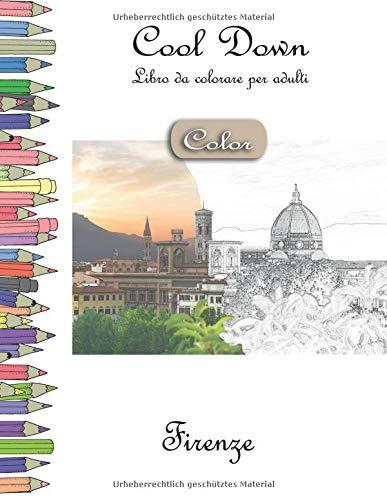 Cool Down [Color] - Libro Da Colorare Per Adulti: Firenze