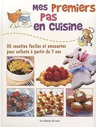 Mes premiers pas en cuisine : 35 recettes faciles et amusantes pour enfants à partir de 7 ans