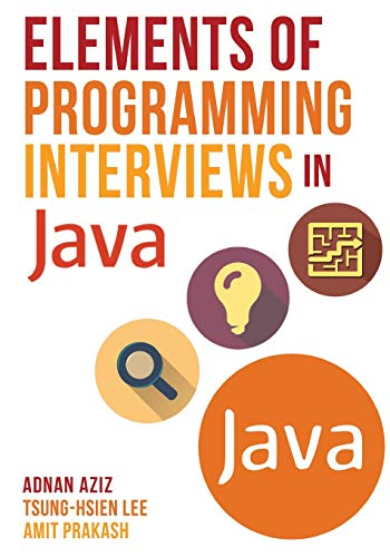 Elements of Programming Interviews in Java: The Insiders' Guide por Adnan Aziz