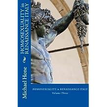 HOMOSEXUALITY in RENAISSANCE ITALY: Volume Three